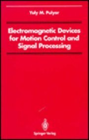 Electromagnetic Devices for Motion Control and Signal Processing (Signal Processing and Digital Filtering)