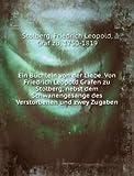 Ein Büchlein von der Liebe. Von Friedrich Leopold Grafen zu Stolberg, nebst dem Schwanengesange des Verstorbenen und zwey Zugaben