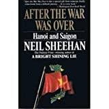 After the War Was Over: Hanoi and Saigon (0679745076) by Sheehan, Neil