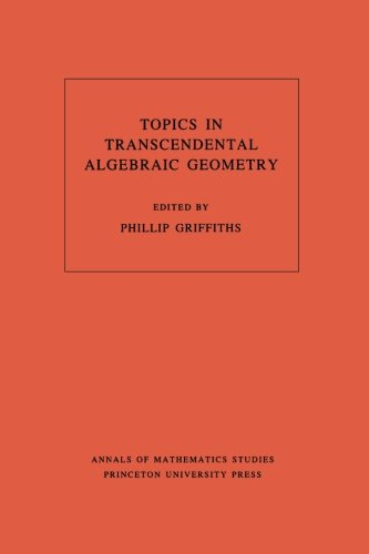Topics in Transcendental Algebraic Geometry. (AM-106) (Annals of Mathematics Studies)