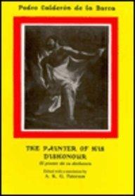 Calderon: The Painter of his Dishonour, El pintor de su deshonra (Hispanic Classics) (Spanish Edition)