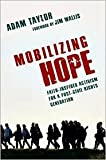 img - for Mobilizing Hope: Faith-Inspired Activism for a Post-Civil Rights Generation by Adam Taylor, Jim Wallis (Foreword by) book / textbook / text book