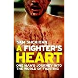 A Fighter's Heart: One Man's Journey Through the World of Fightingby Sam Sheridan