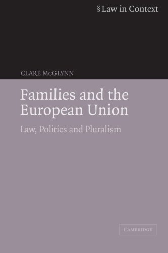 Families and the European Union: Law, Politics and Pluralism (Law in Context)