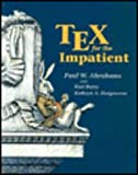 Tex for the Impatient (0201513757) by Paul W. Abrahams