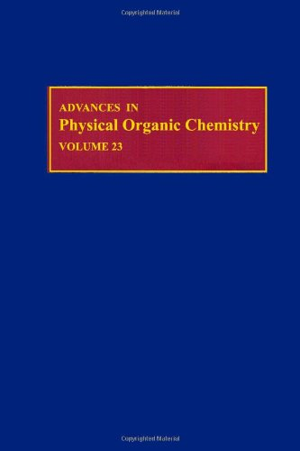 Advances in Physical Organic Chemistry. Volume 23