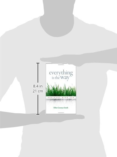 Everything Is the Way: Ordinary Mind Zen
