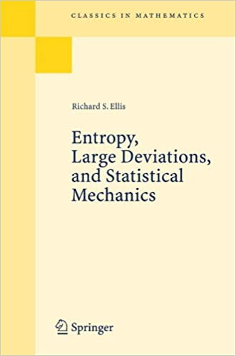 Entropy, Large Deviations, and Statistical Mechanics (Classics in Mathematics)