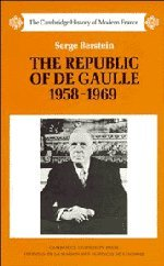 The Republic of de Gaulle 1958-1969 (The Cambridge History of Modern France)