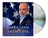 img - for Ameritopia (audiobook): The Unmaking of America [Audiobook, Unabridged] [Ameritopia] Mark R. Levin (7 CDs) book / textbook / text book