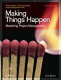 Making Things Happen: Mastering Project Management (Theory in Practice) (0596517718) by Berkun, Scott