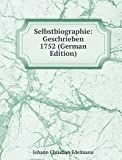 Selbstbiographie: Geschrieben 1752 (German Edition)