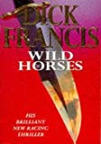 Wild Horses (0330341421) by Francis, Dick
