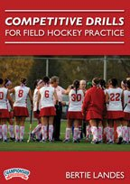 Championship Productions Bertie Landes: Competitive Drills for Field Hockey Practice... by Championship Productions