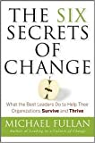 img - for The Six Secrets of Change (text only) 1st (First) edition by M.Fullan book / textbook / text book
