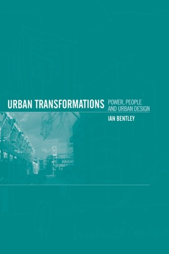 Urban Transformations: Power, People and Urban Design
