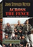 img - for Across The Fence - The Secret War In Vietnam: Expanded Edition book / textbook / text book