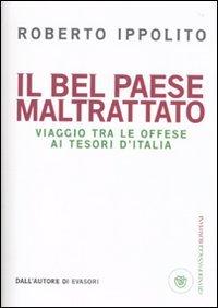 Il Bel Paese maltrattato Viaggio tra le offese ai tesori d'Italia PDF