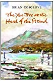 Brian Cosgrove The Yew Tree at the Head of the Strand