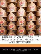 Guerrillas on the Web: The Success of Viral Marketing and Advertising