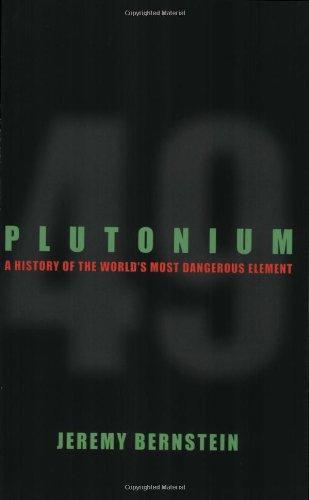 Plutonium: A History of the World's Most Dangerous Element
