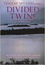 Divided Twins: Alaska/Siberia, Yevtushenko, Yevgeny