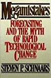 img - for MEGAMISTAKES: Forecasting and the Myth of Rapid Technological Change book / textbook / text book