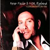Peter Fessler & NDR Bigband - I Concentrante On You (DIGI-PAK) IMPORT (EU)