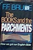 The Books and the Parchments: How We Got Our English Bible (0800712145) by Bruce, Frederick Fyvie