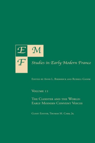 EMF: Studies in Early Modern France Vol 11: The Cloister and the World