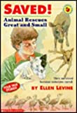 Saved! Animal Rescues Great and Small (0590481827) by Levine, Ellen