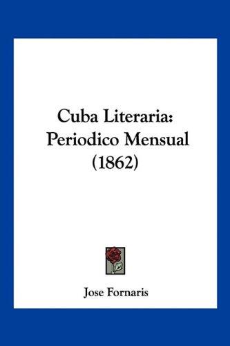 Cuba Literaria: Periodico Mensual (1862)