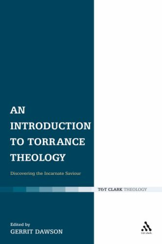 An Introduction to Torrance Theology: Discovering the Incarnate Saviour