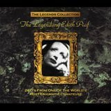 The Legendary Edith Piaf - The Legends Collection