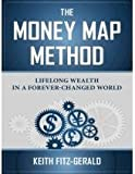 The Money Map Method - Lifelong Wealth in a Wold of Runaway Debt