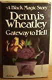 GATEWAY TO HELL (A Black Magic Story) (009905860X) by DENNIS WHEATLEY