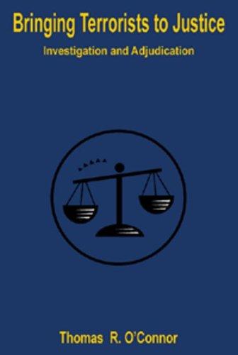 Bringing Terrorists to Justice: Investigation and Adjudication