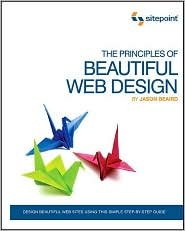 The Principles of Beautiful Web Design 2nd (second) edition Text Only