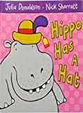 Hippo Has a Hat (0330521438) by Donaldson, Julia