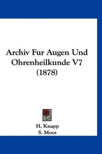 Archiv Fur Augen Und Ohrenheilkunde V7 (1878)