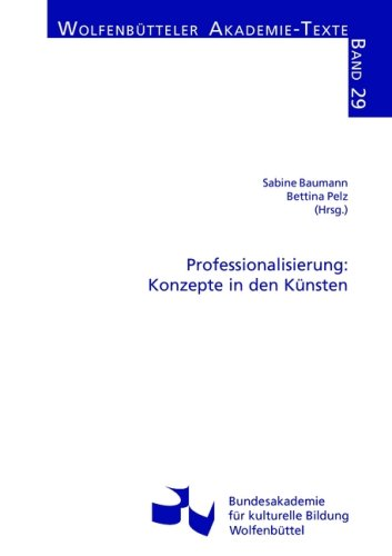 Professionalisierung: Konzepte in den Knsten