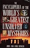 John Spencer Encyclopedia of the World's Greatest Unsolved Mysteries