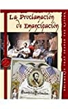 La Proclamacion De Emancipacion / The Emancipation Proclamation: The Emancipation Proclamation (Documentos Que Formaron La Nacion/Documents That Shaped the Nation)