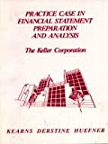 img - for Practice Case in Financial Statement Preparation and Analysis: The Keller Corporation book / textbook / text book