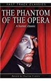 The Phantom of the Opera. Original by Gaston LeRoux (Fast Track Classics) (0237526905) by Pauline Francis