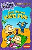 Just Wanna Have Fun (Rugrats Chapter Books) (0613218353) by Wilson, Sarah