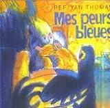 """Afficher """"Mes peurs bleues"""""""