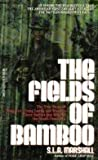 The Fields of Bamboo (The Dell War Series) (044021209X) by Marshall, S.L.A.