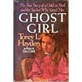Ghost Girl: The True Story of a Child in Peril and the Teacher Who Saved Her