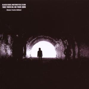 Black Rebel Motorcycle Club - Take Them on on Your Own: Special Edition - Zortam Music